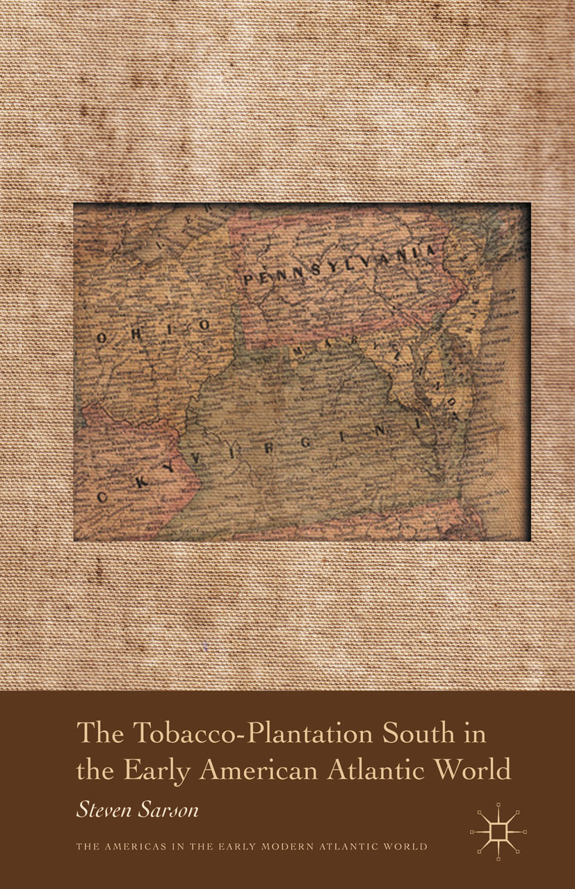 Sarson, Steven - The Tobacco-Plantation South in the Early American Atlantic World, ebook