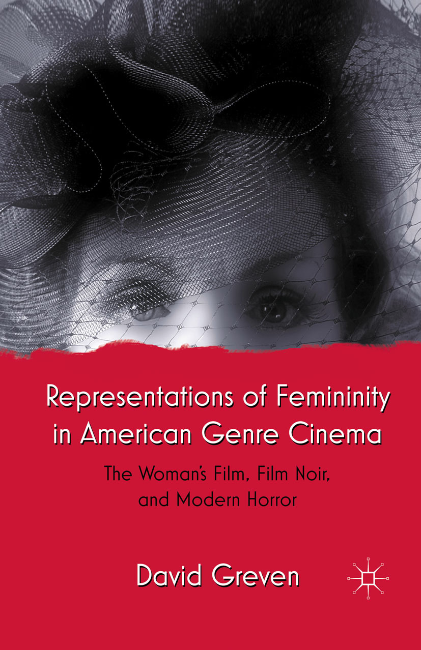 Greven, David - Representations of Femininity in American Genre Cinema, ebook