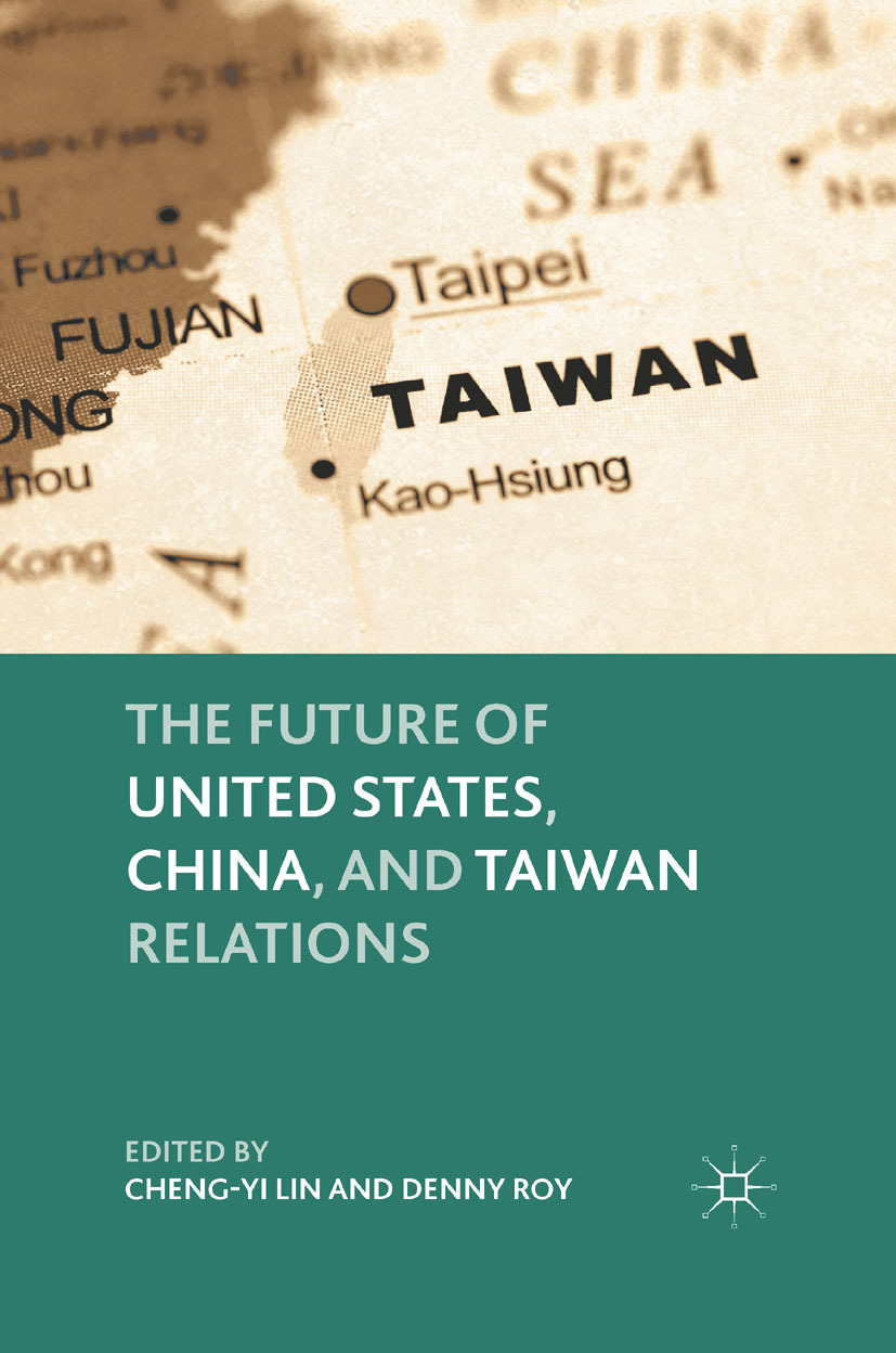 Lin, Cheng-yi - The Future of United States, China, and Taiwan Relations, ebook