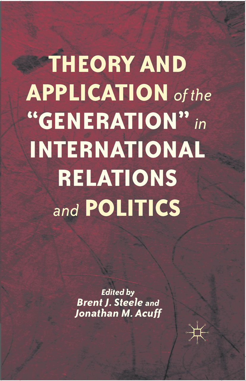 """Acuff, Jonathan M. - Theory and Application of the """"Generation"""" in International Relations and Politics, ebook"""