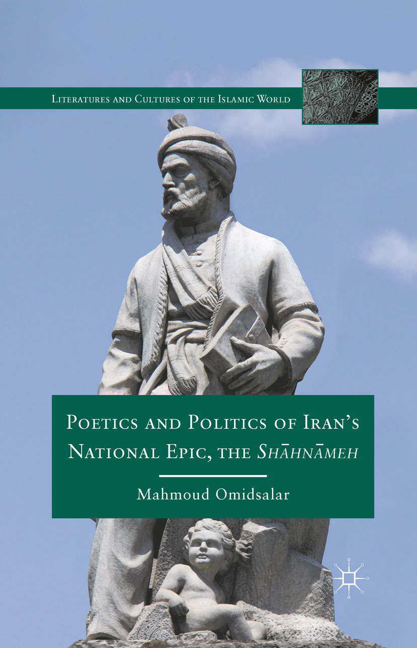 "Omidsalar, Mahmoud - Poetics and Politics of Iran's National Epic, the <Emphasis Type=""Italic"">Shāhnāmeh</Emphasis>, e-bok"