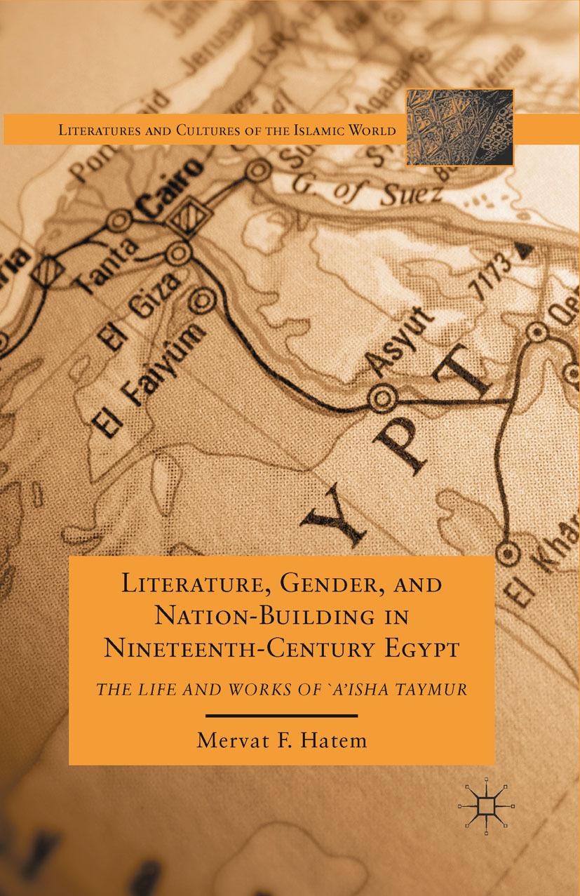 Hatem, Mervat F. - Literature, Gender, and Nation-Building in Nineteenth-Century Egypt, ebook