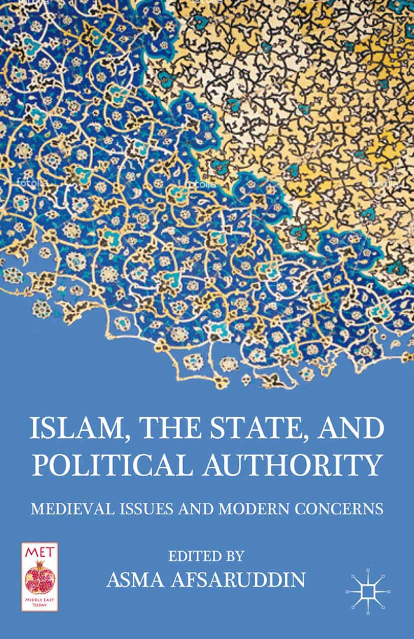 Afsaruddin, Asma - Islam, the State, and Political Authority, ebook