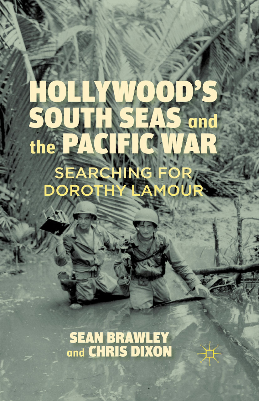 Brawley, Sean - Hollywood's South Seas and the Pacific War, ebook
