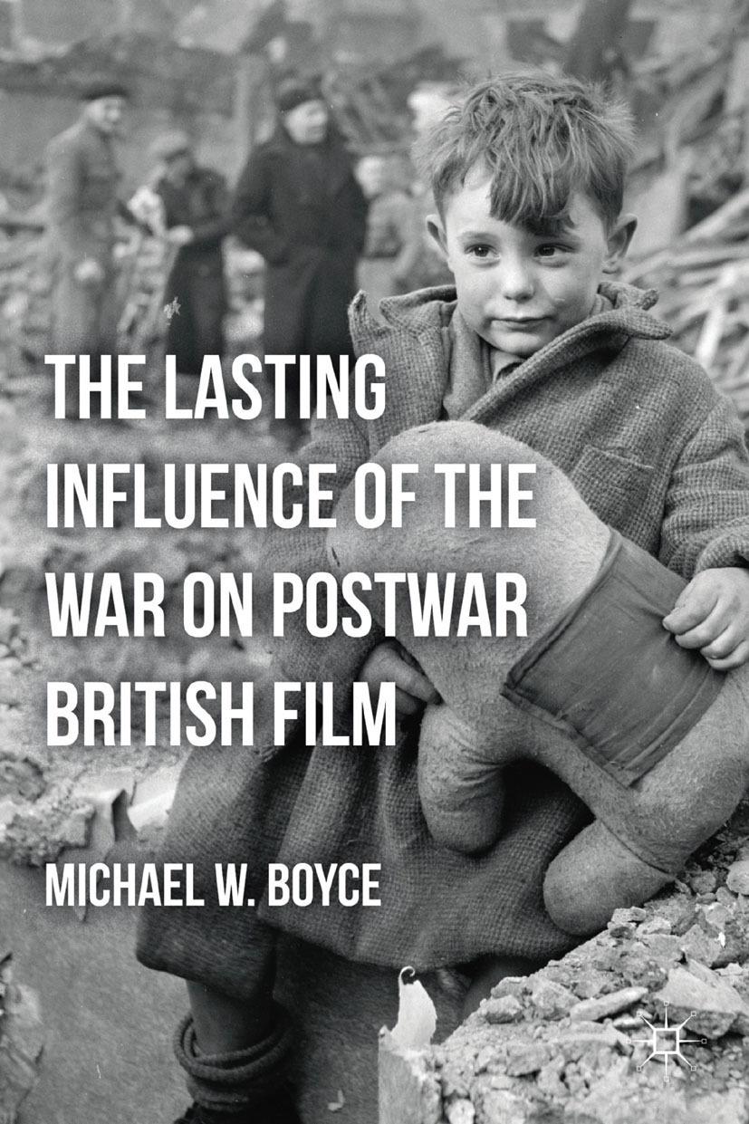 Boyce, Michael W. - The Lasting Influence of the War on Postwar British Film, ebook