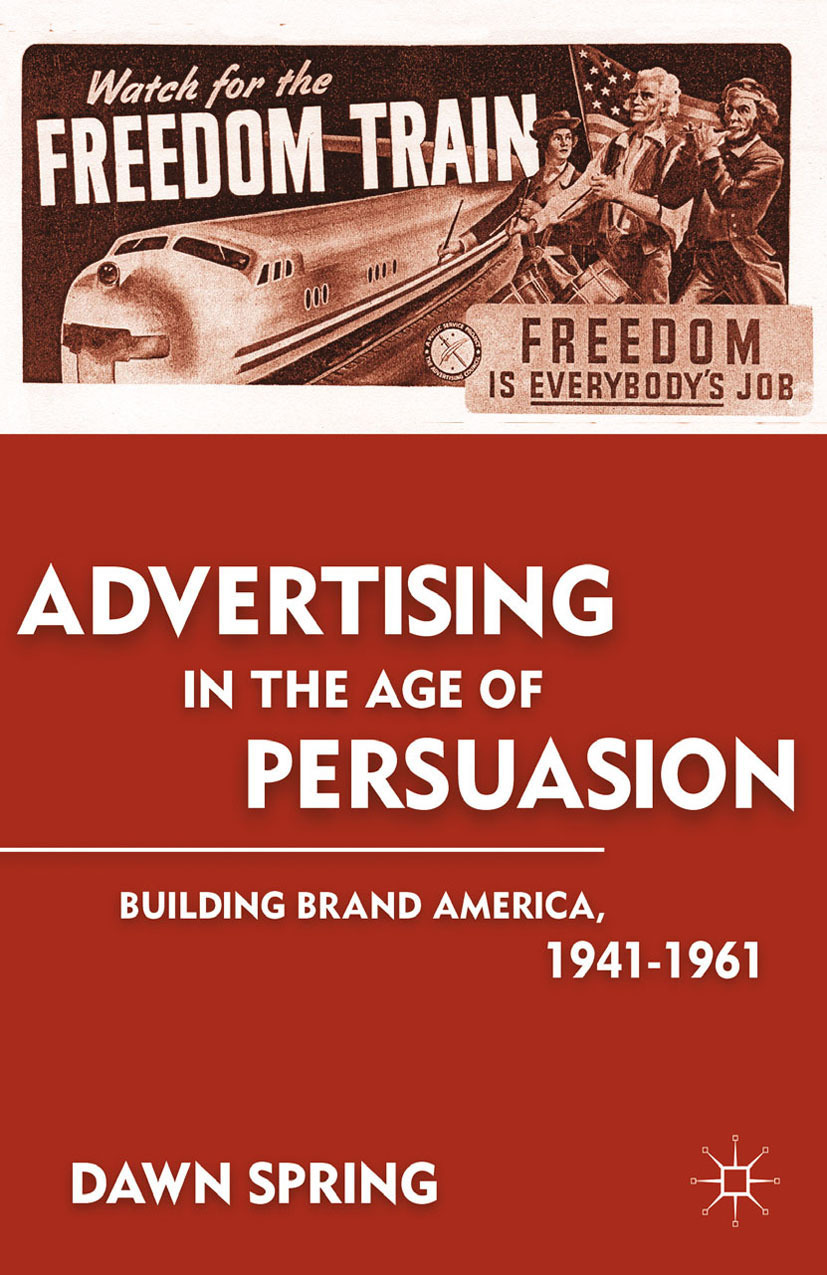 Spring, Dawn - Advertising in the Age of Persuasion, ebook