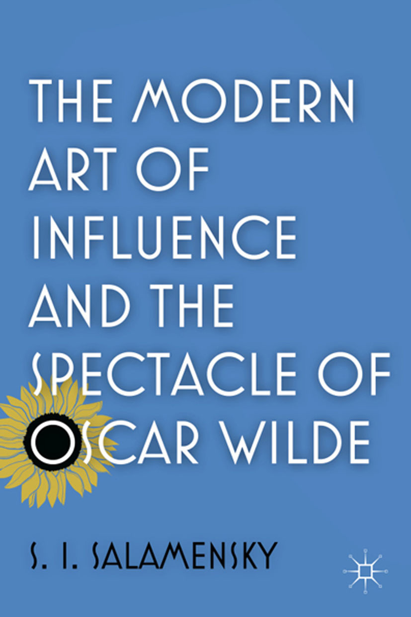 Salamensky, S. I. - The Modern Art of Influence and the Spectacle of Oscar Wilde, ebook