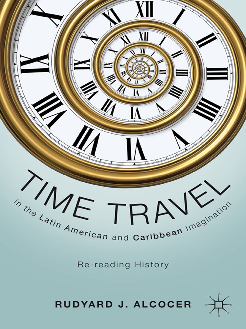 Alcocer, Rudyard J. - Time Travel in the Latin American and Caribbean Imagination, ebook