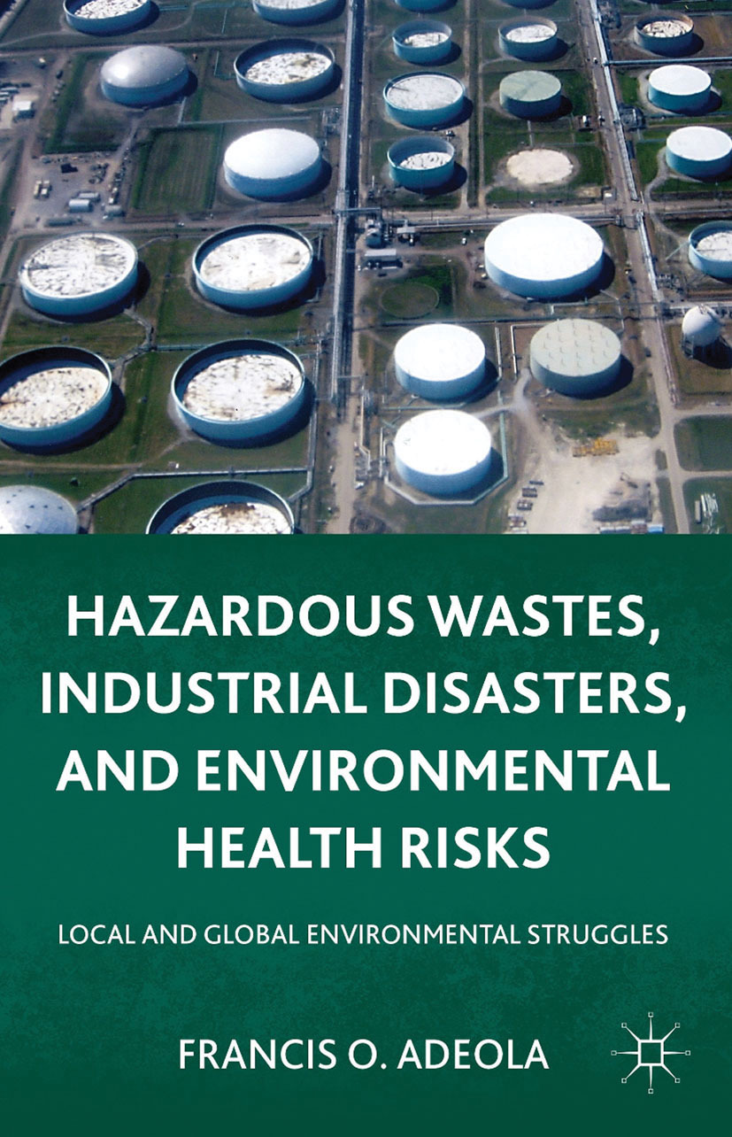 Adeola, Francis O. - Hazardous Wastes, Industrial Disasters, and Environmental Health Risks, ebook