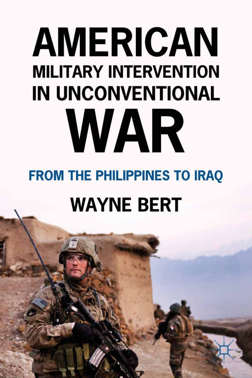 Bert, Wayne - American Military Intervention in Unconventional War, ebook