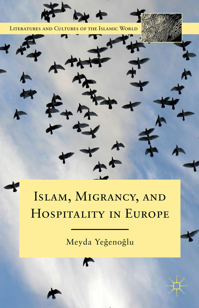 Yeğenoğlu, Meyda - Islam, Migrancy, and Hospitality in Europe, ebook