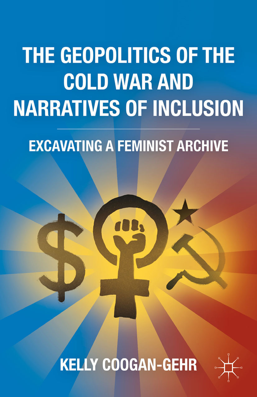 Coogan-Gehr, Kelly - The Geopolitics of the Cold War and Narratives of Inclusion, ebook