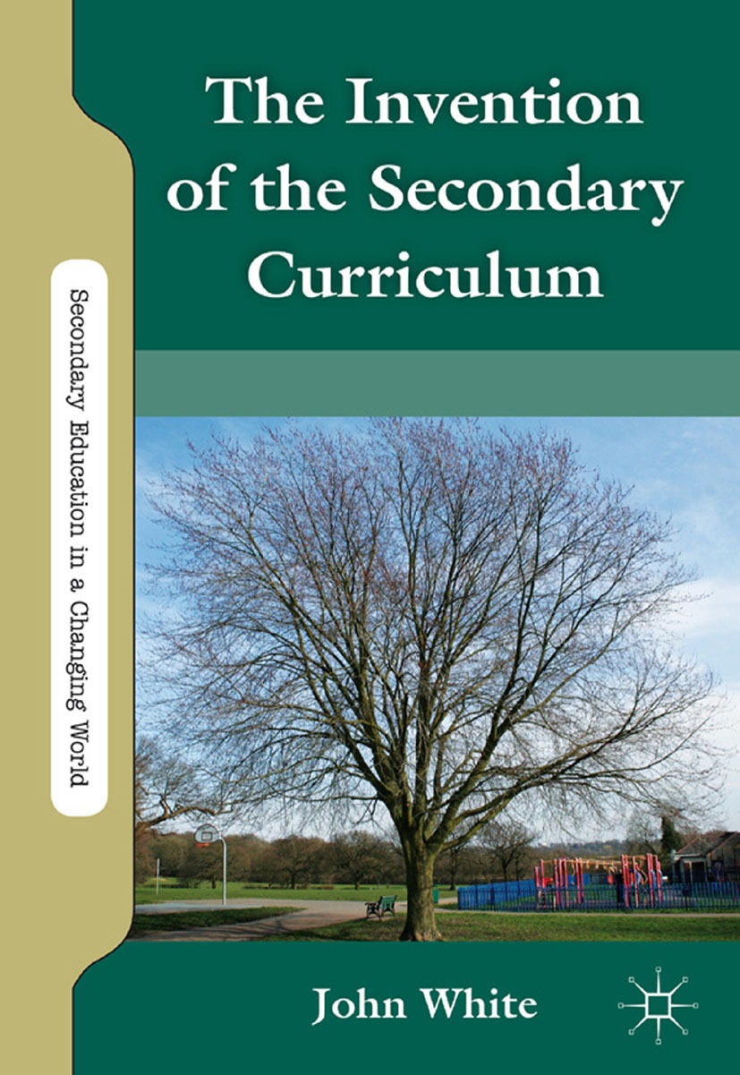 White, John - The Invention of the Secondary Curriculum, ebook