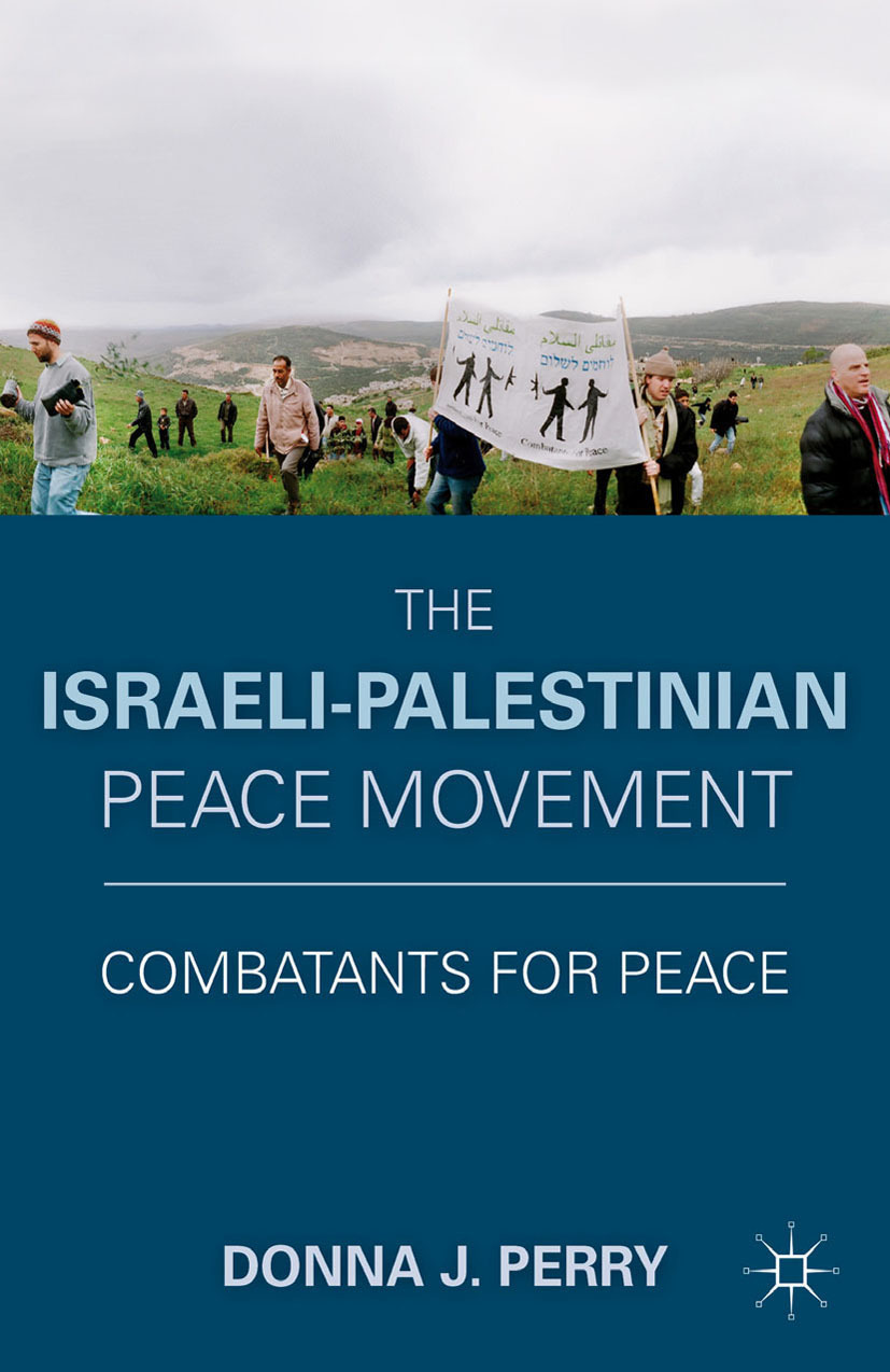 Perry, Donna J. - The Israeli-Palestinian Peace Movement, ebook