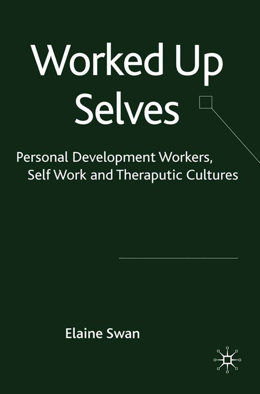 Swan, Elaine - Worked Up Selves, ebook