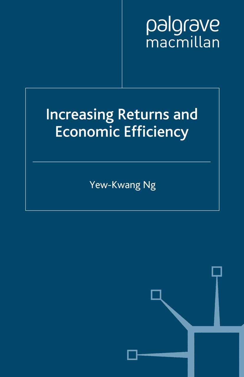 Ng, Yew-Kwang - Increasing Returns and Economic Efficiency, ebook