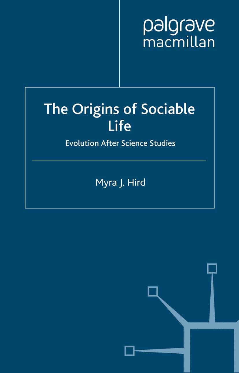 Hird, Myra J. - The Origins of Sociable Life: Evolution After Science Studies, ebook