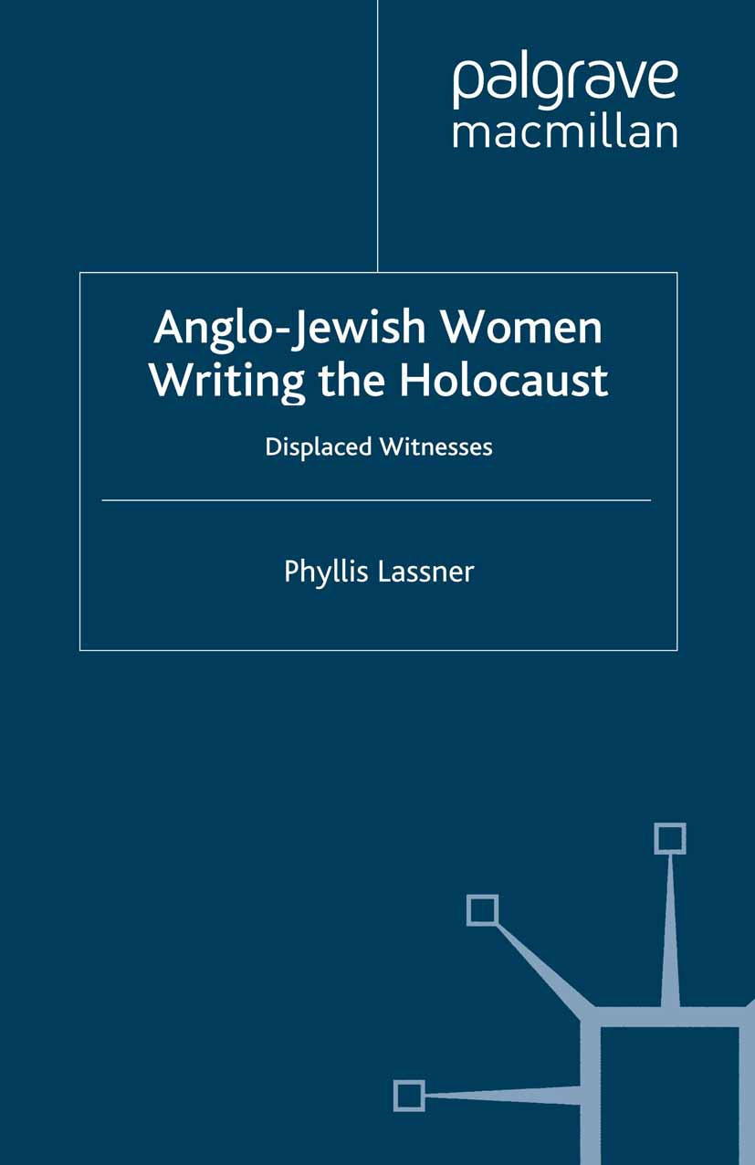 Lassner, Phyllis - Anglo-Jewish Women Writing the Holocaust, ebook