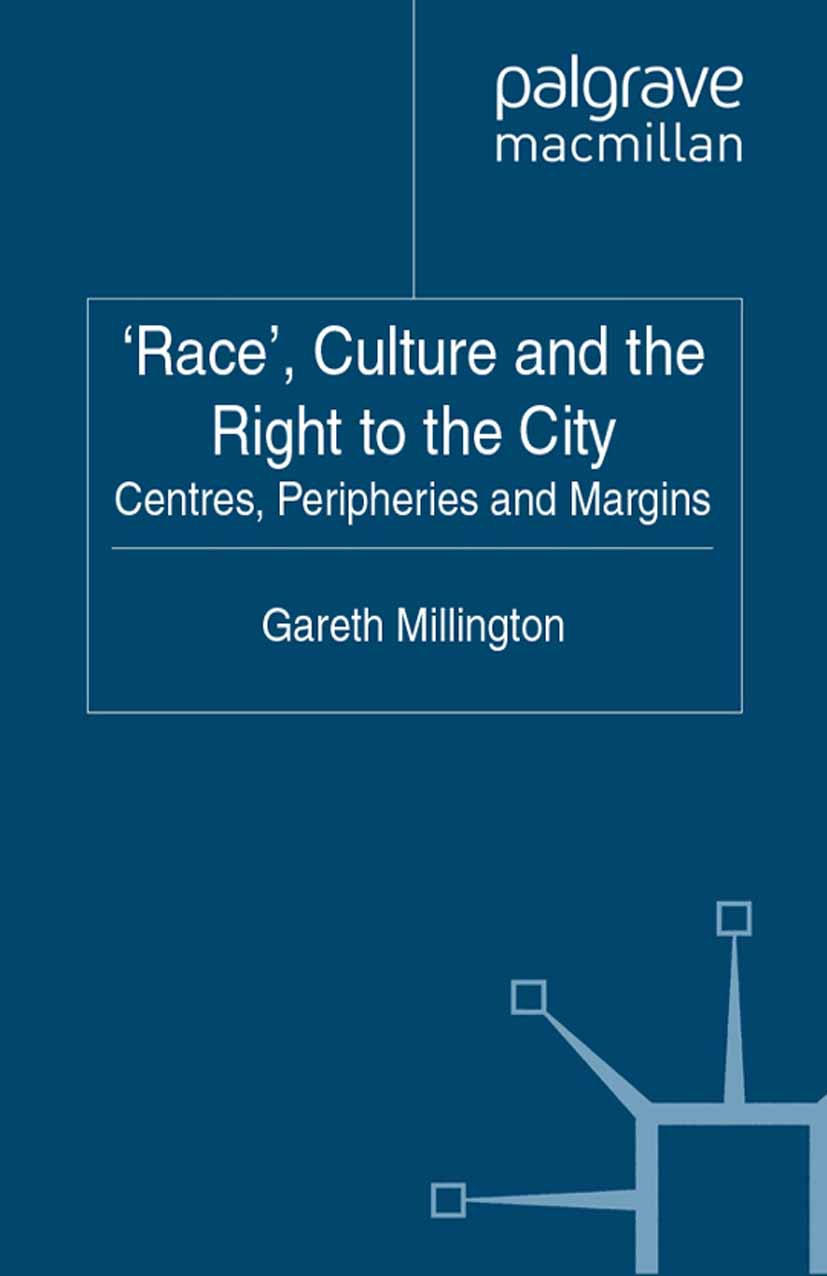 Millington, Gareth - 'Race', Culture and the Right to the City, ebook