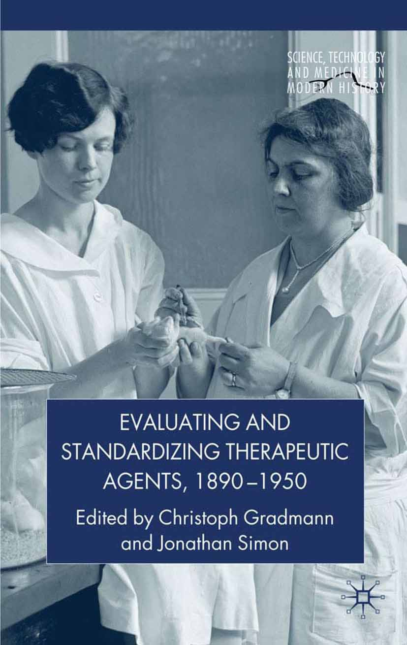 Gradmann, Christoph - Evaluating and Standardizing Therapeutic Agents, 1890–1950, ebook