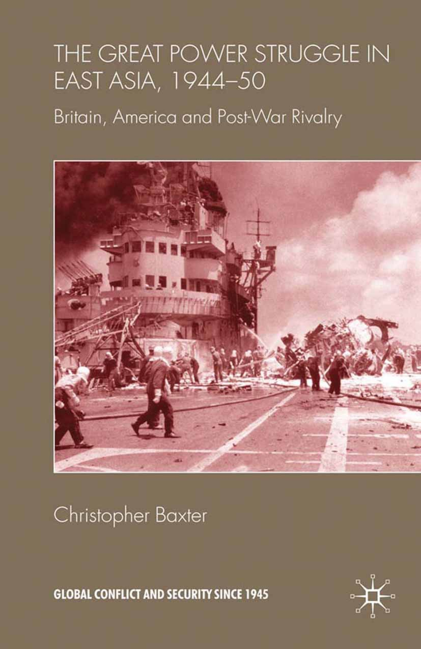 Baxter, Christopher - The Great Power Struggle in East Asia, 1944–50, ebook