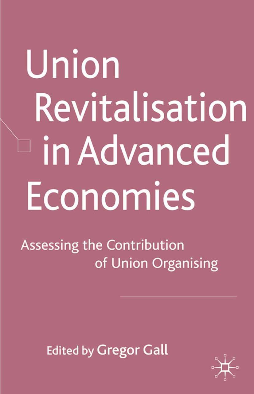 Gall, Gregor - Union Revitalisation in Advanced Economies, ebook