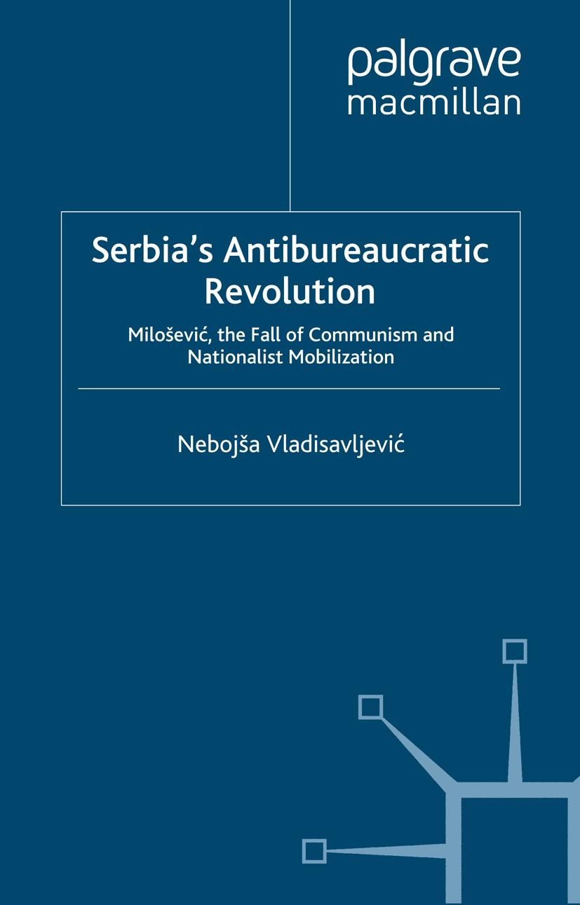 Vladisavljević, Nebojša - Serbia's Antibureaucratic Revolution, ebook