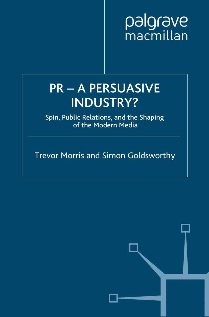 Goldsworthy, Simon - PR — A Persuasive Industry?, ebook