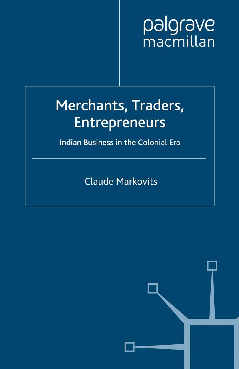 Markovits, Claude - Merchants, Traders, Entrepreneurs, ebook