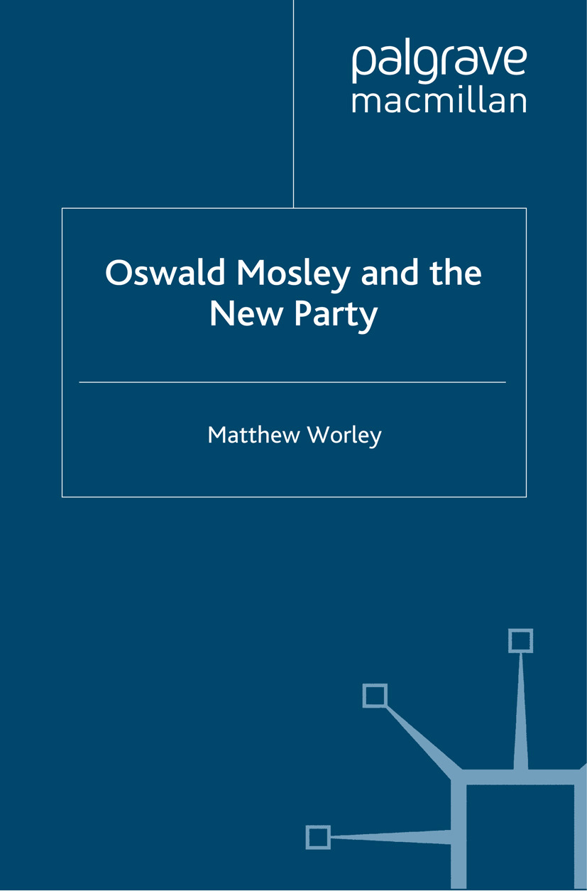 Worley, Matthew - Oswald Mosley and the New Party, ebook