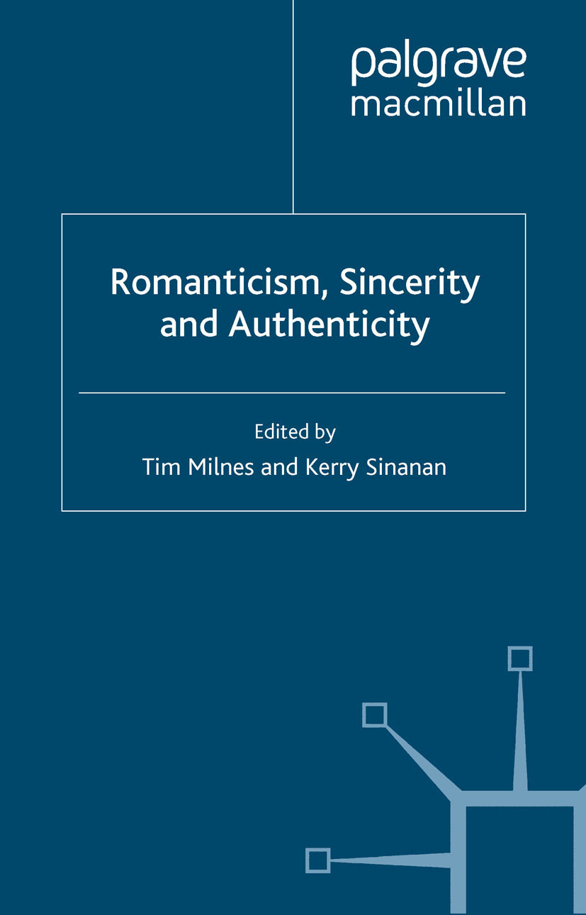Milnes, Tim - Romanticism, Sincerity and Authenticity, ebook