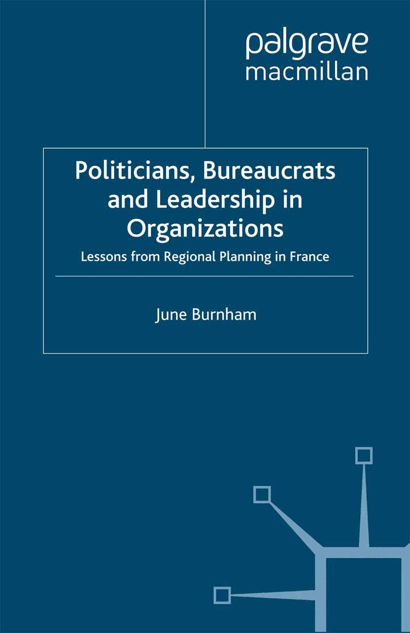 Burnham, June - Politicians, Bureaucrats and Leadership in Organizations, ebook