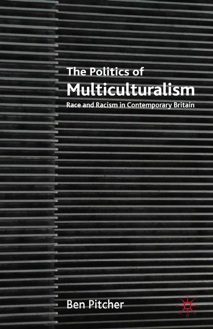 Pitcher, Ben - The Politics of Multiculturalism, ebook