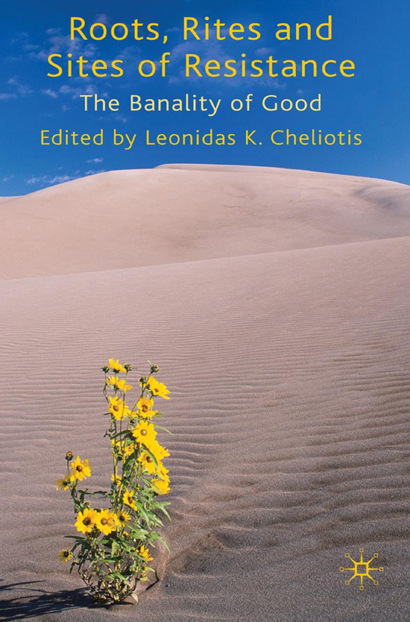 Cheliotis, Leonidas K. - Roots, Rites and Sites of Resistance, ebook