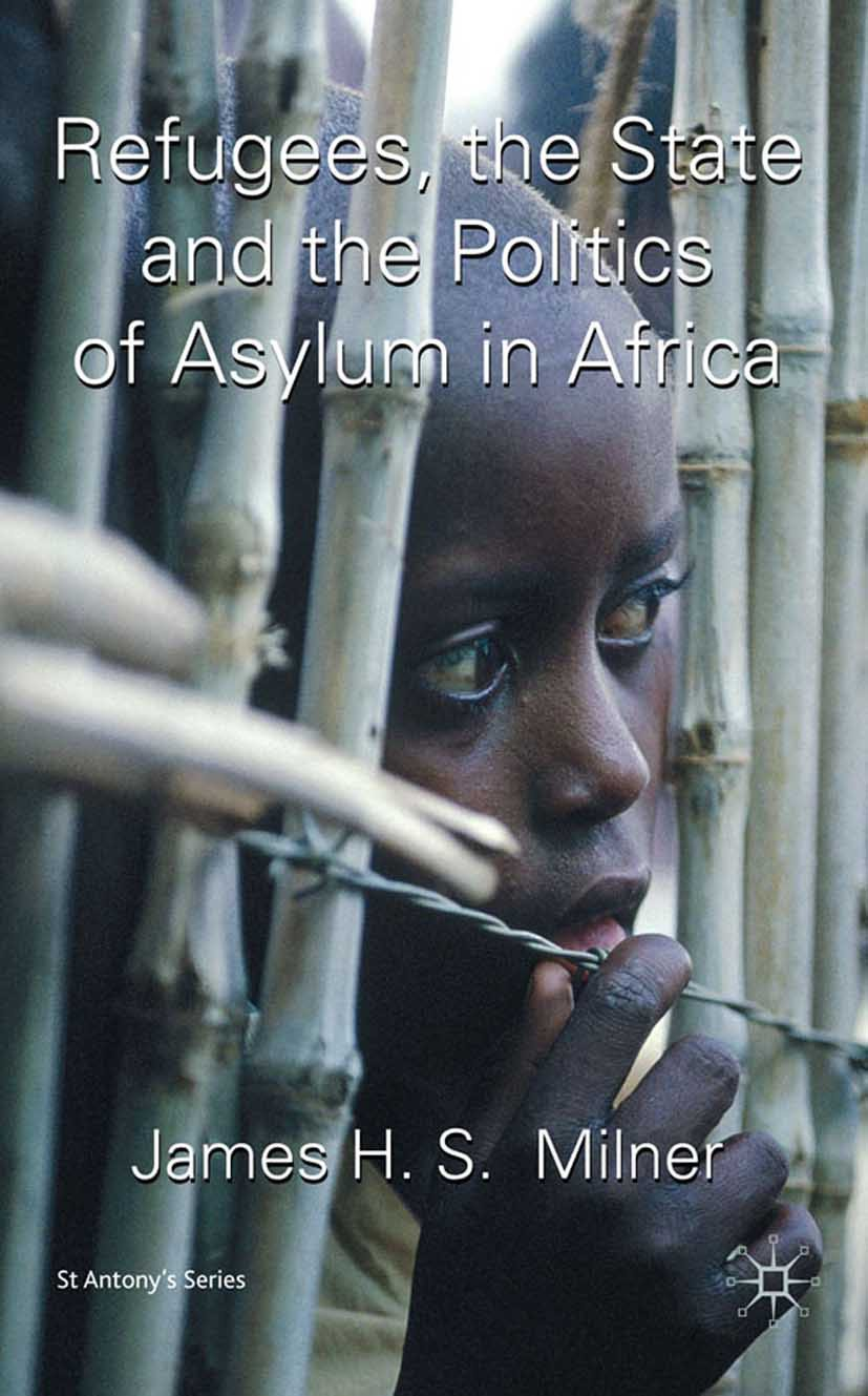 Milner, James - Refugees, the State and the Politics of Asylum in Africa, ebook