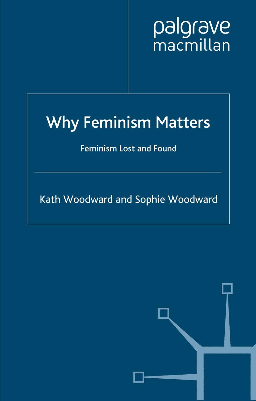 Woodward, Kath - Why Feminism Matters, ebook