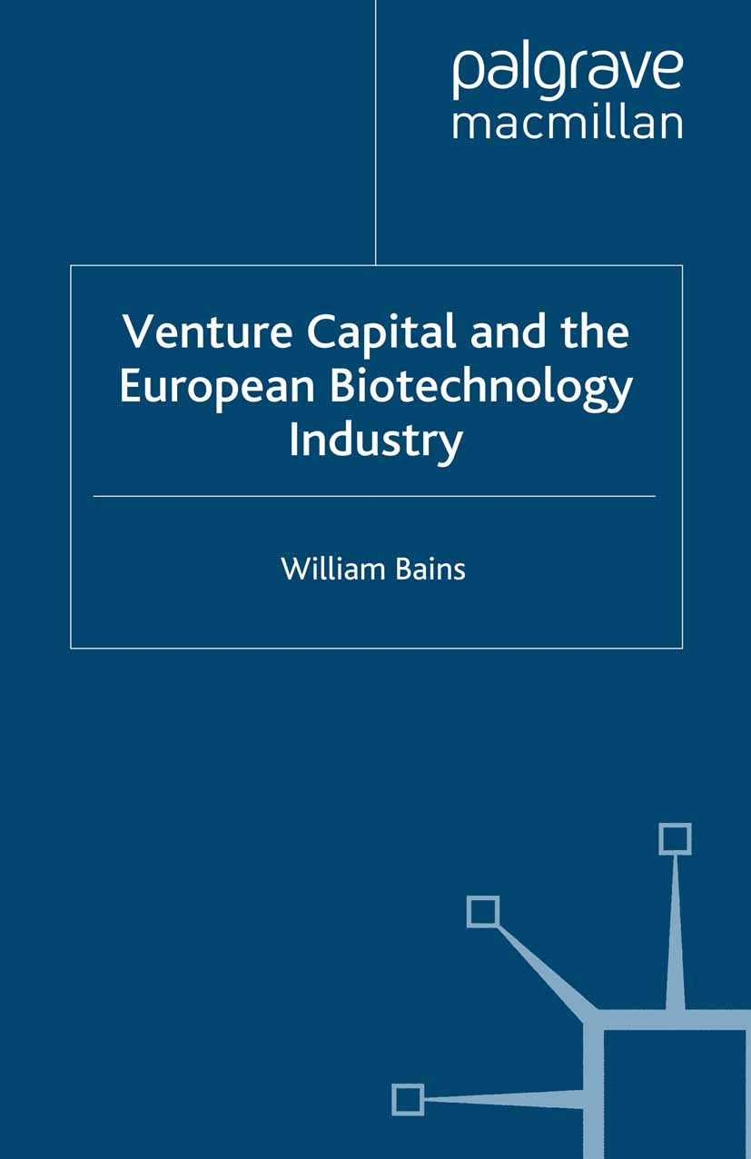 Bains, William - Venture Capital and the European Biotechnology Industry, ebook