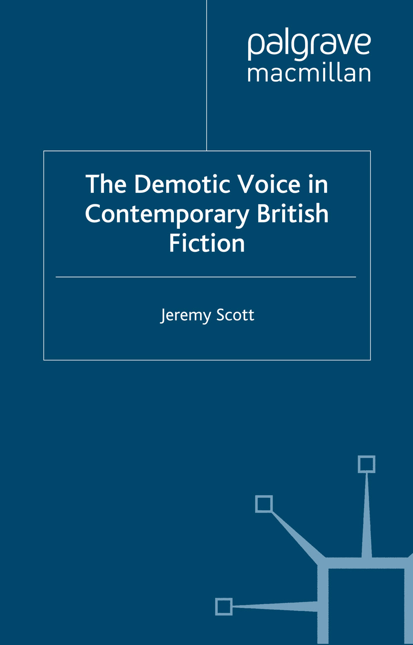Scott, Jeremy - The Demotic Voice in Contemporary British Fiction, ebook