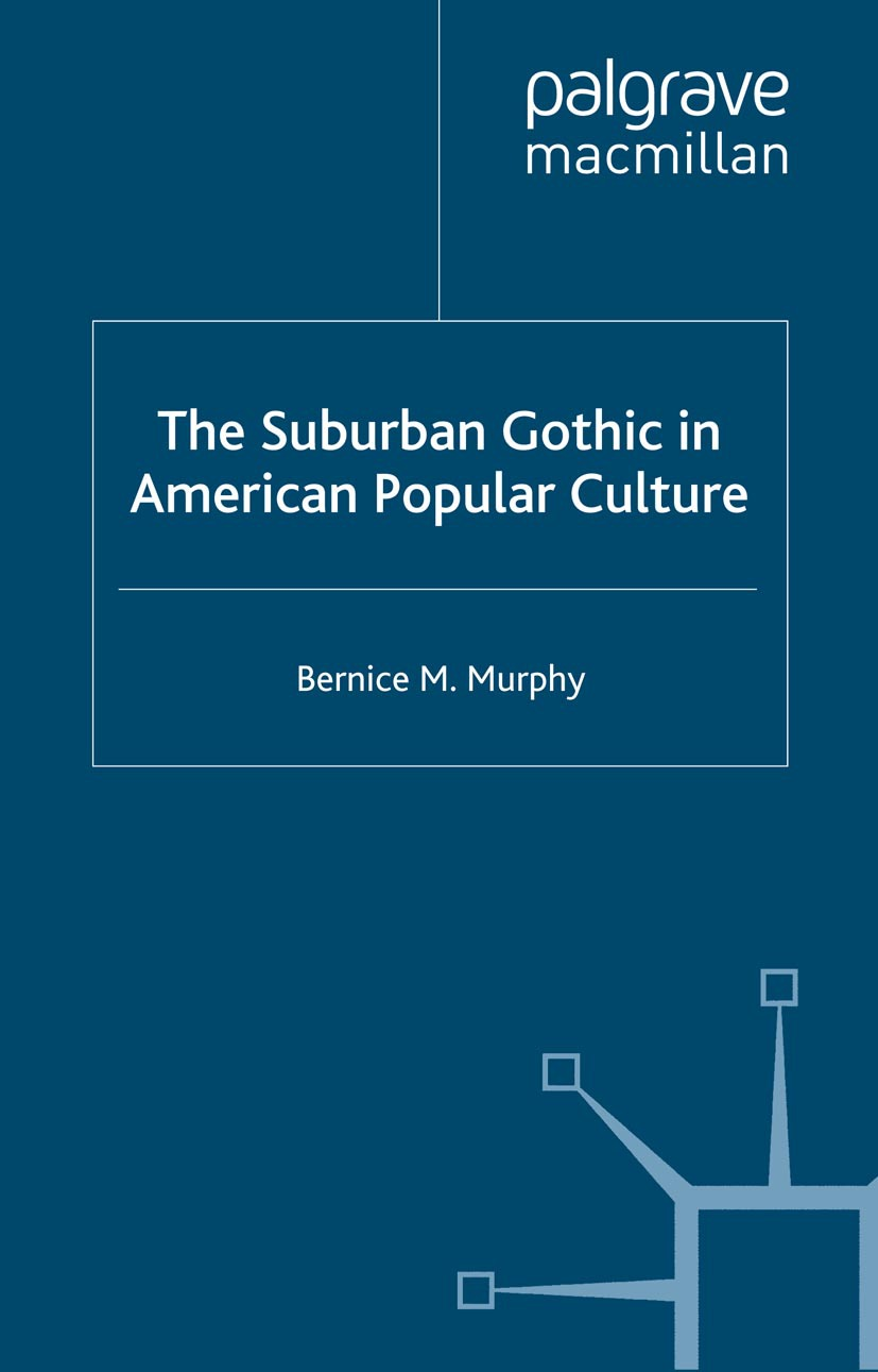 Murphy, Bernice M. - The Suburban Gothic in American Popular Culture, ebook