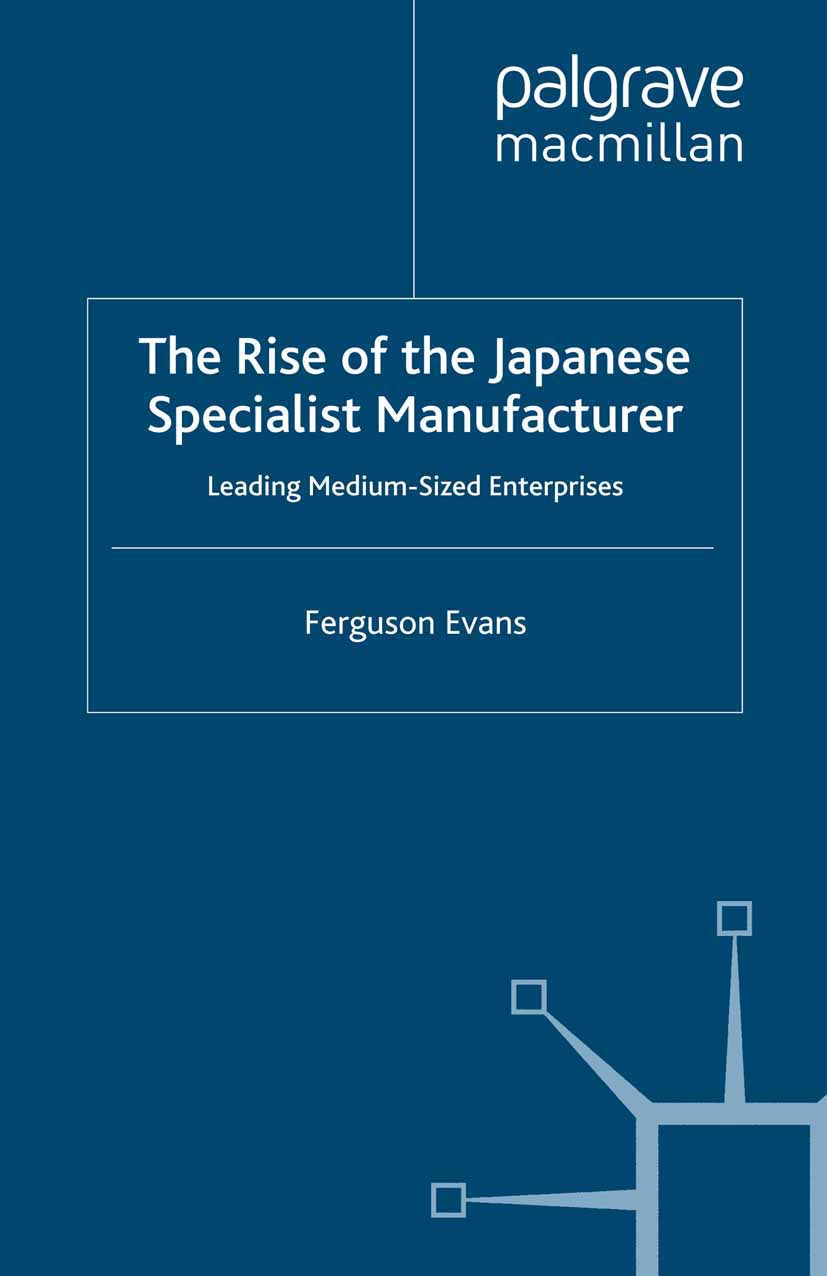 Evans, Ferguson - The Rise of the Japanese Specialist Manufacturer, ebook
