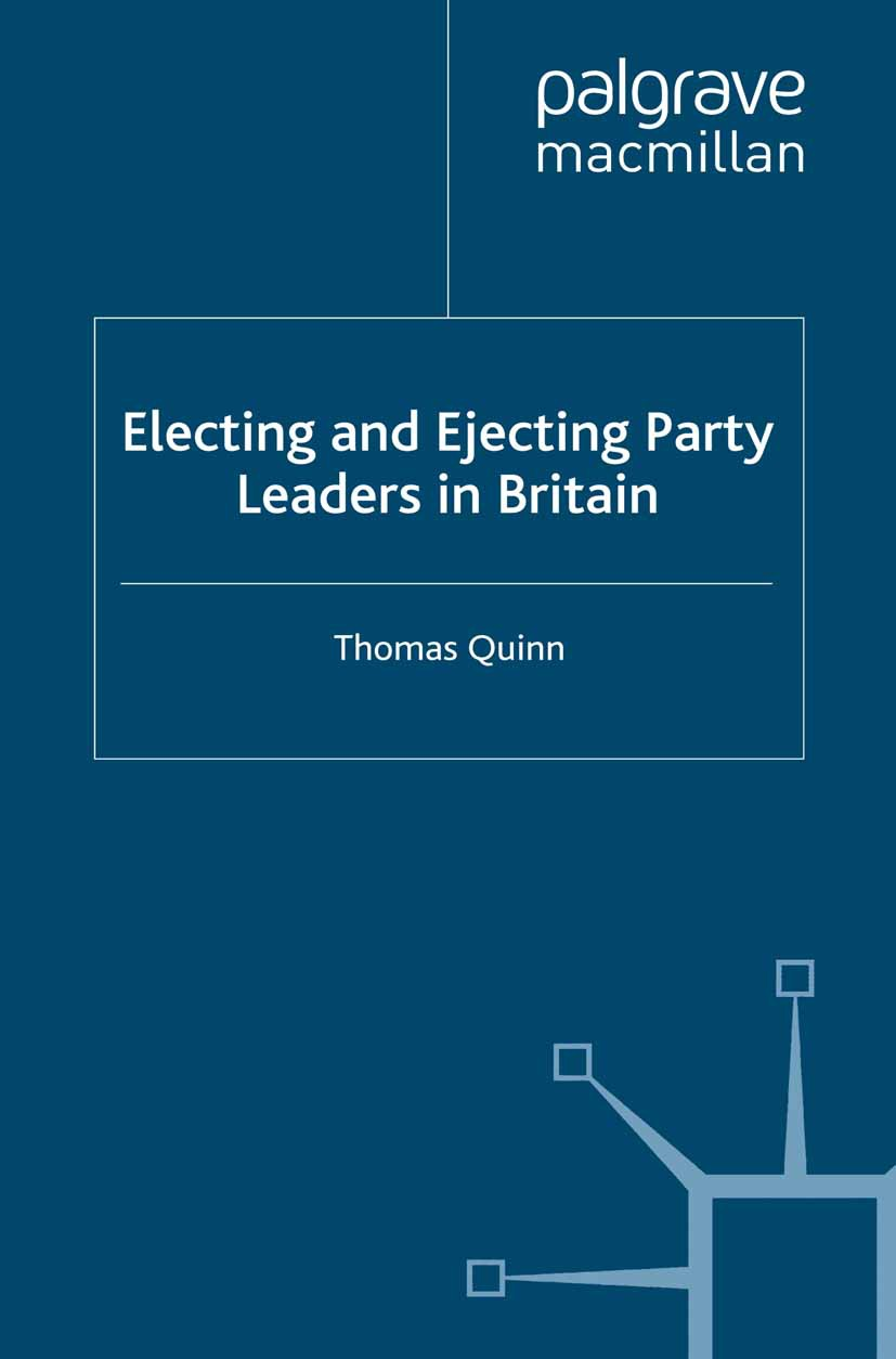 Quinn, Thomas - Electing and Ejecting Party Leaders in Britain, ebook