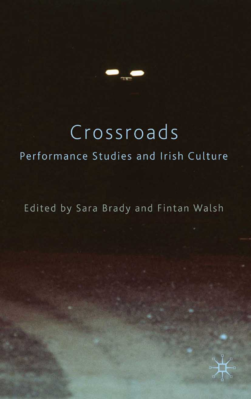 Brady, Sara - Crossroads: Performance Studies and Irish Culture, ebook