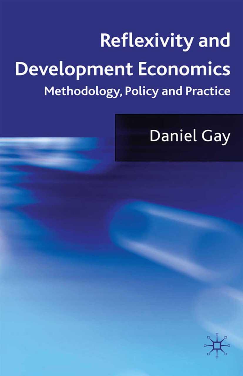 Gay, Daniel - Reflexivity and Development Economics, ebook