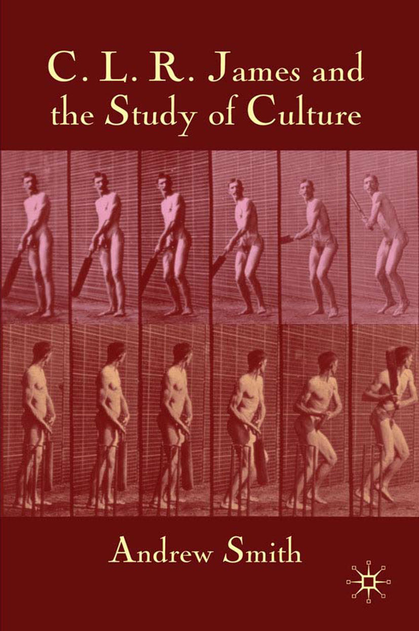 Smith, Andrew - C. L. R. James and the Study of Culture, ebook