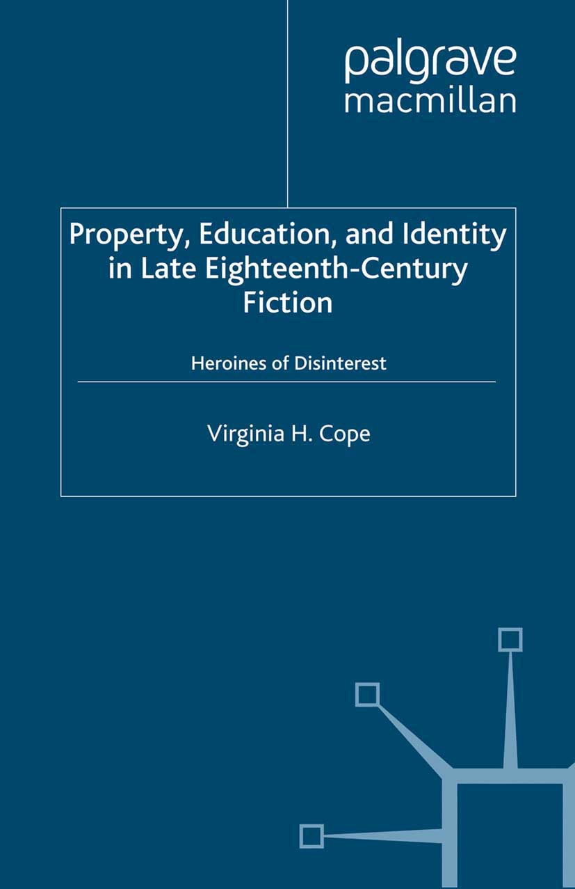 Cope, Virginia H. - Property, Education, and Identity in Late Eighteenth-Century Fiction, ebook