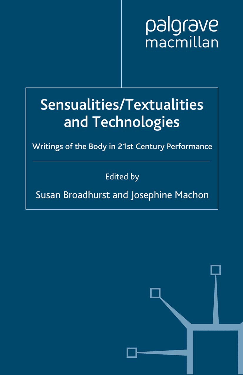 Broadhurst, Susan - Sensualities/Textualities and Technologies, ebook