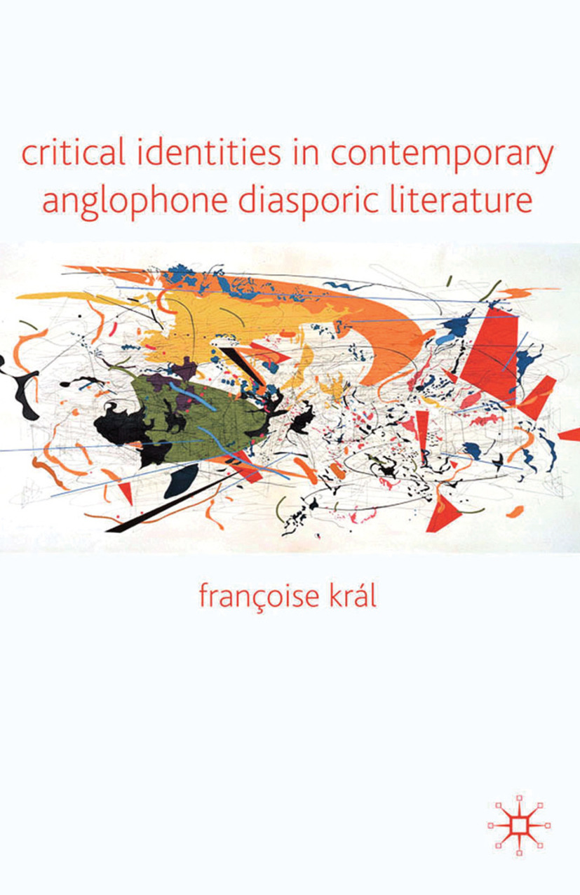 Král, Françoise - Critical Identities in Contemporary Anglophone Diasporic Literature, ebook