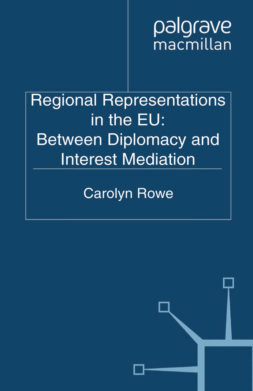Rowe, Carolyn - Regional Representations in the EU: Between Diplomacy and Interest Mediation, ebook