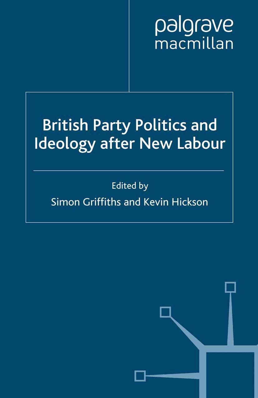 Griffiths, Simon - British Party Politics and Ideology after New Labour, ebook
