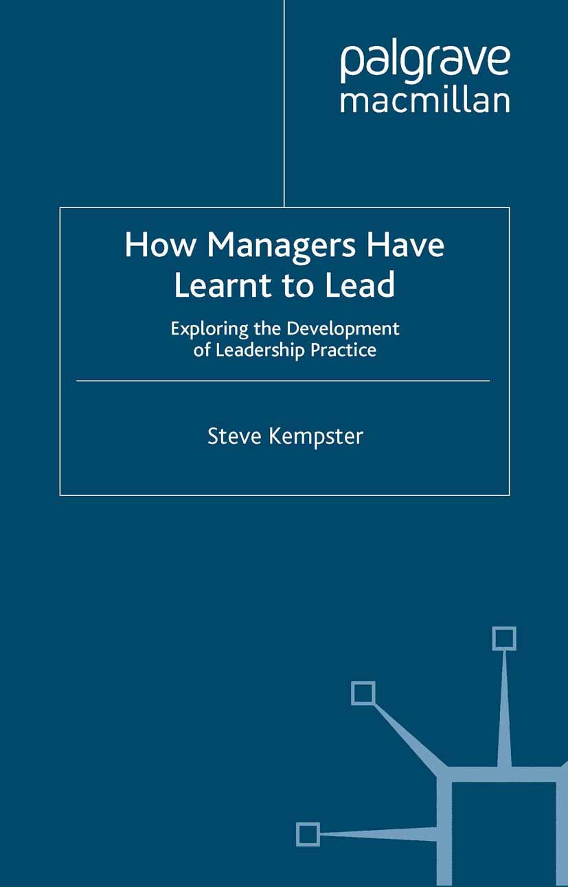 Kempster, Steve - How Managers Have Learnt to Lead, ebook